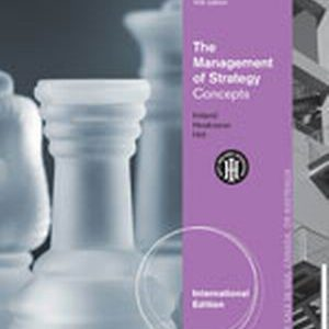 Solution Manual (Complete Download) for The Management of Strategy: Concepts, International Edition, 10th Edition, R. Duane Ireland, Robert E. Hoskisson, Michael A. Hitt, ISBN-10: 1133584691, ISBN-13: 9781133584698, Instantly Downloadable Solution Manual, Complete (ALL CHAPTERS) Solution Manual