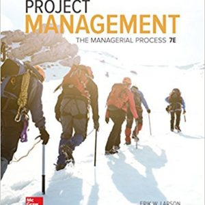Solution Manual (Complete Download) for Project Management: The Managerial Process, 7th Edition, Erik W. Larson, Clifford F. Gray, ISBN-10: 1259666093, ISBN-13: 9781259666094, Instantly Downloadable Solution Manual, Complete (ALL CHAPTERS) Solution Manual