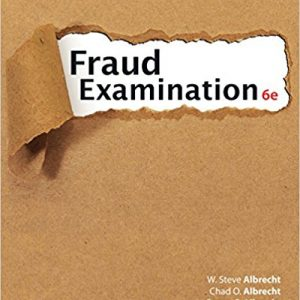 Solution manual for Fraud Examination 6th Edition W. Steve Albrecht, Chad O. Albrecht, Conan C. Albrecht, Mark F. Zimbleman, Mark F. Zimbelman ISBN 9781337619677