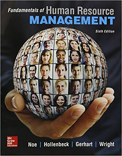 Solution manual for Fundamentals of Human Resource Management 6th Edition Raymond Noe, John Hollenbeck, Barry Gerhart, Patrick Wright ISBN 9780077718367
