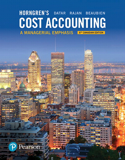Solution manual for Horngren's Cost Accounting A Managerial Emphasis 8th Edition Srikant M. Datar, Madhav V. Rajan, Louis Beaubien ISBN 9780134824680